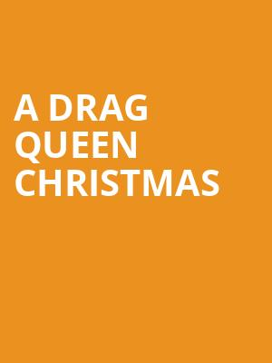 A Drag Queen Christmas at Warner Theater