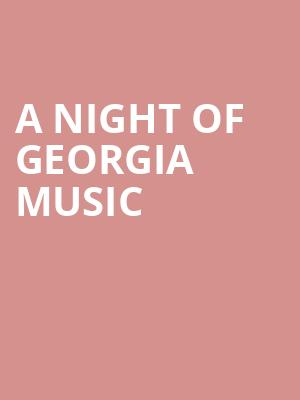 A Night Of Georgia Music at Warner Theater
