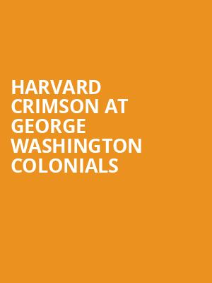 Harvard Crimson at George Washington Colonials at Charles E. Smith Center