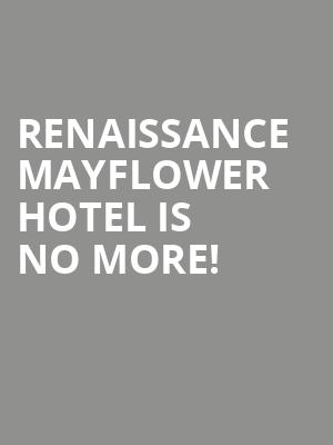 Renaissance Mayflower Hotel is no more