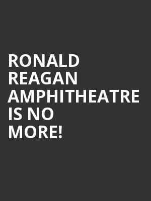Ronald Reagan Amphitheatre is no more