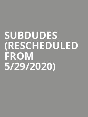 Subdudes (Rescheduled from 5/29/2020) at Birchmere Music Hall