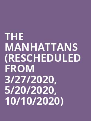 The Manhattans (Rescheduled from 3/27/2020, 5/20/2020, 10/10/2020) at Birchmere Music Hall