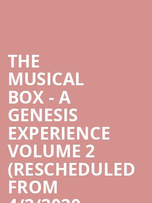 The Musical Box - A Genesis Experience Volume 2 (Rescheduled from 4/2/2020, 7/1/2020, 8/7/2020, 11/25/2020) at Birchmere Music Hall