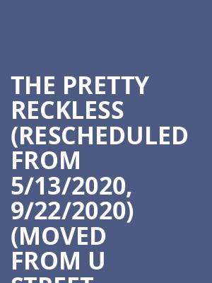 The Pretty Reckless (Rescheduled from 5/13/2020, 9/22/2020) (Moved from U Street Music Hall) at 9:30 Club