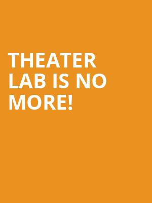 Theater Lab is no more