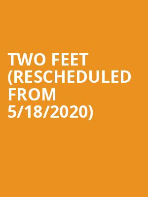 Two Feet (Rescheduled from 5/18/2020) at 9:30 Club