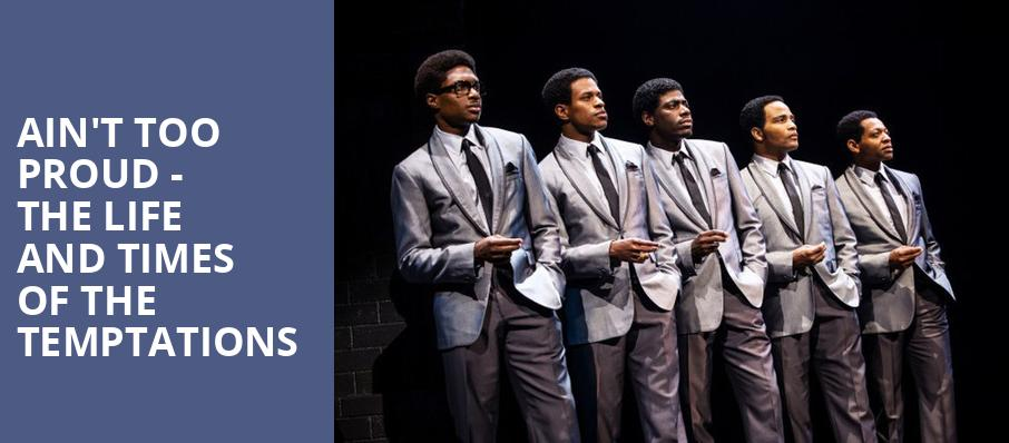Aint Too Proud The Life and Times of the Temptations, Kennedy Center for the Performing Arts, Washington