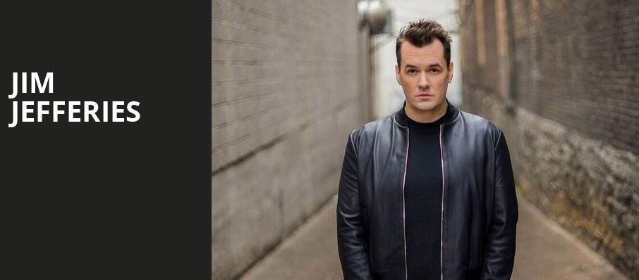 Jim Jefferies, The Theater at MGM National Harbor, Washington
