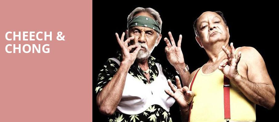 Cheech Chong, The Theater at MGM National Harbor, Washington
