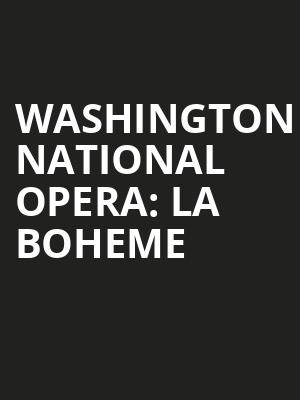 Washington National Opera La Boheme, Kennedy Center Opera House, Washington