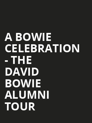 A Bowie Celebration - The David Bowie Alumni Tour Poster