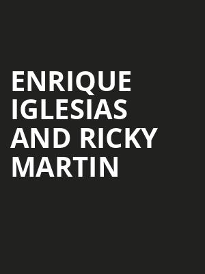 Enrique Iglesias and Ricky Martin, Capital One Arena, Washington