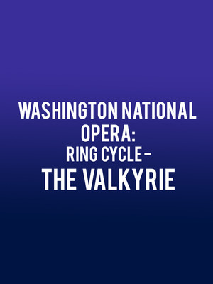 Washington National Opera: Ring Cycle - The Valkyrie Poster