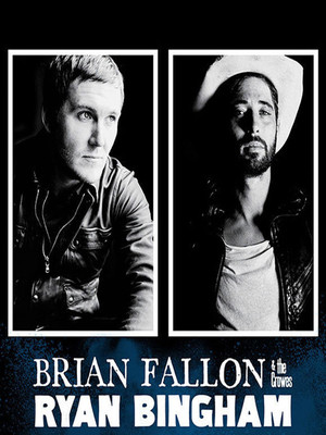 Ryan Bingham & Brian Fallon and The Crowes Poster